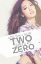 LESS THAN THREE: TWO DIVIDED BY ZERO [COMPLETED] by GKaeri