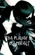 The Player Is My Mate!? by JoJomarblezs