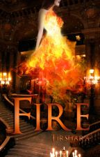 Fire |EN RÉÉCRITURE| by Tirshara