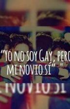 """""""Yo No Soy Gay, Pero Mi Novio Sí"""" by njrlm110"""