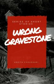 Wrong Gravestone (short horror stories) by THE-WOLVERINE