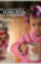 stolen bride by ICHA99