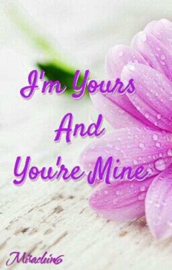 I'm Yours and You're Mine [Versi Baru]