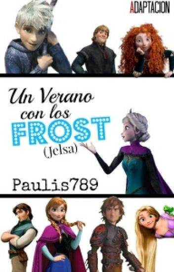 JELSA: Un Verano Con Los Frost (Adaptación)