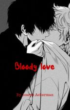 Bloody Love (boyxboy) by Overlordjoseph