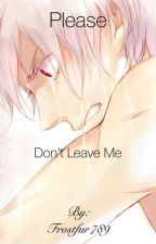 Please, Don't Leave Me  Prussia X Reader  by Frostfur789