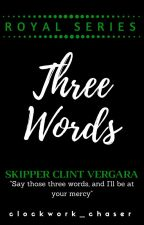 Skipper Clint: Three Words by clockwork_chaser