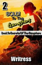 Sold! To The Gangsters 2 by Writress
