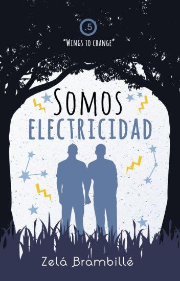 """Somos electricidad © (WTC #0.5) """"EN LIBRERÍAS"""""""