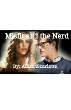 Misfit and the Nerd by AllisonScarlette