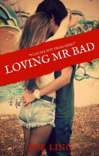 Loving Mr Bad (Unedited) by zoe-ling
