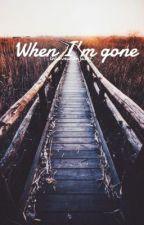 When I'm gone||Ziam Mayne OS by singvlaryti