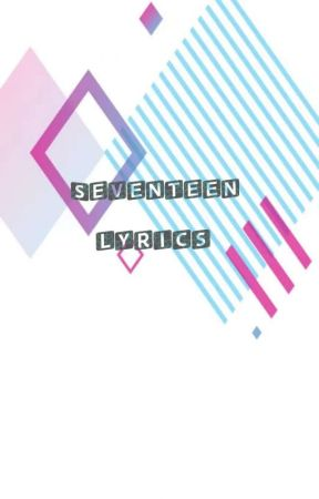 SEVENTEEN LYRICS - Al1: WHO - Wattpad