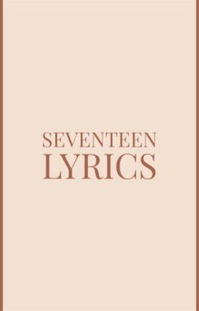 SEVENTEEN LYRICS by white_tofu