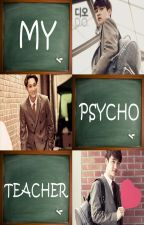 My Psycho Teacher // KaiSoo by kaisoo_sasaeng