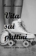Vita sui pattini || Amore a otto ruote by Au_scavo