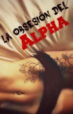 La obsesión del alpha [Editando] by Antonia_Campillai