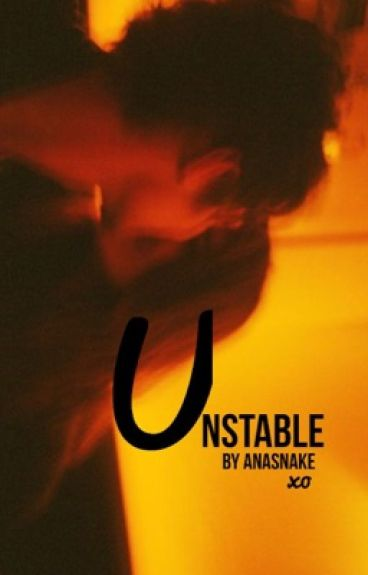 Unstable [h.s.] by AnaSnake