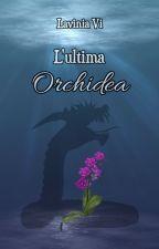 L'orchidea fantasma [Completa] by LaviniaVi