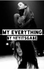 My Everything (Camila/You/Ariana) by HeyItsGabe