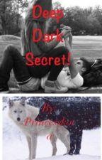 Deep Dark Secret! by Princesskota