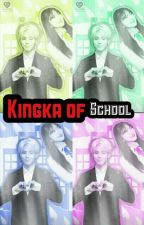 Kingka Of School by Ksonhee12