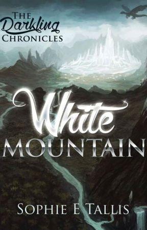 White Mountain - Book 1 of The Darkling Chronicles by SophieTallis