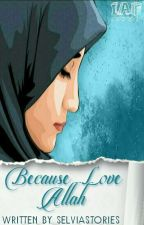 Because Love Allah by Selviastories