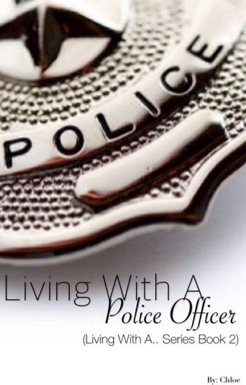 Living With A Police Officer