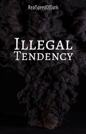 Illegal Tendency ; boyxboy