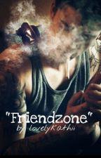 """""""Friendzone"""" by lovelykathii"""