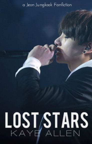 Lost Stars (A Jeon Jungkook Fanfiction)