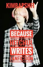 Because Heechul Writes Fanfiction (Super Junior Fanfiction) (One-shot) (Completed) by kimbapshit