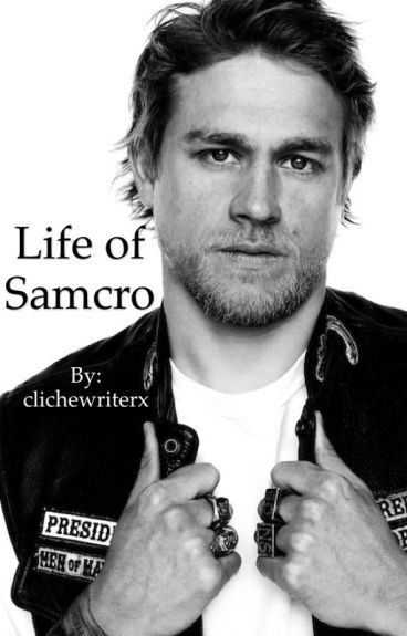 Life of Samcro (sons of anarchy)