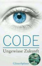 CODE - Ungewisse Zukunft  by GlitterSplitter