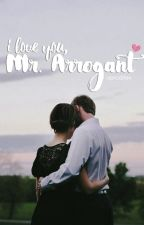 I Love You, Mr. Arrogant by aproditex