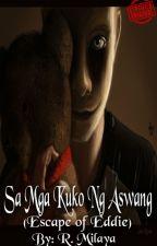 Sa Mga Kuko Ng Aswang (Escape of Eddie) by LoverhMokho