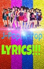J-Pop/K-Pop Lyrics!!! by -KimchiLuv-