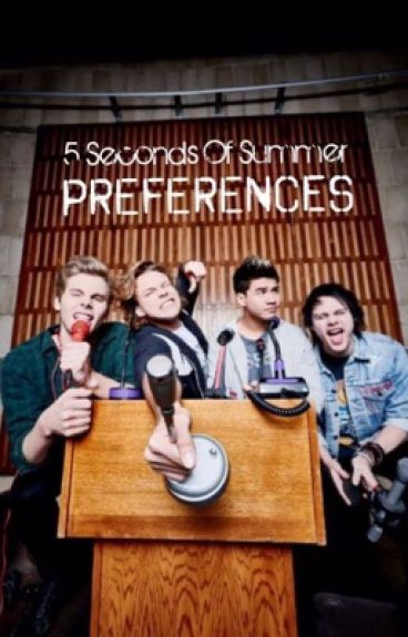 5 Seconds Of Summer Preferences♡