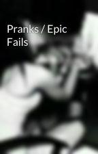 Pranks / Epic Fails by SilentFallenAngels