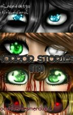 Horror Stories . by baciamiWill