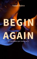 Begin Again  by Nukuuus_