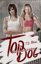 Top Dog - A Wentworth Prison Fanfic. by TDFletcher