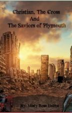 Chirstian the Cross & the Saviors of Plymouth by MistyRoseHelms