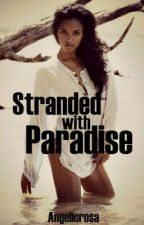 Stranded With Paradise by angelicrosa