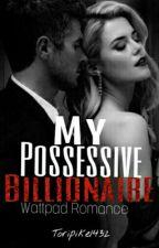 my possessive billionaire by toripike1432