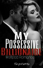 my possessive billionaire by toripike1432