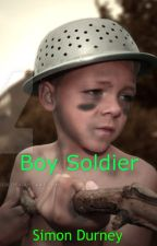 Boy Soldier #Wattys2015 by SimonDurney