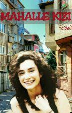Mahalle Kızı #Wattys2015 by cideliela