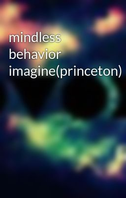 mindless behavior imagine(princeton)